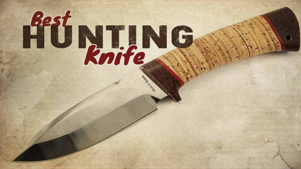 Best Hunting Knives 2020 – Top 5 Hunting Knives Reviews
